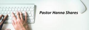 Pastor Hanna Shares
